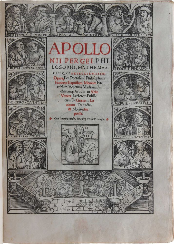 Opera per doctissimum Philosophum Ioannem Baptistam Memum patritium Venetum, mathematicharumque artium in urbe Veneta lectorum publicum. De Graeco in Latinum Traducta & Noviter impressa. APOLLONIUS OF PERGA, Giovanni Battista MEMO, ed.