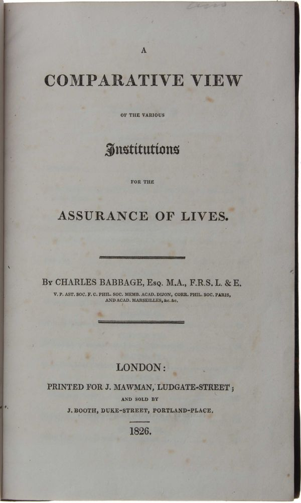 A Comparative View of the various Institutions for the Assurance of Lives. Charles BABBAGE.