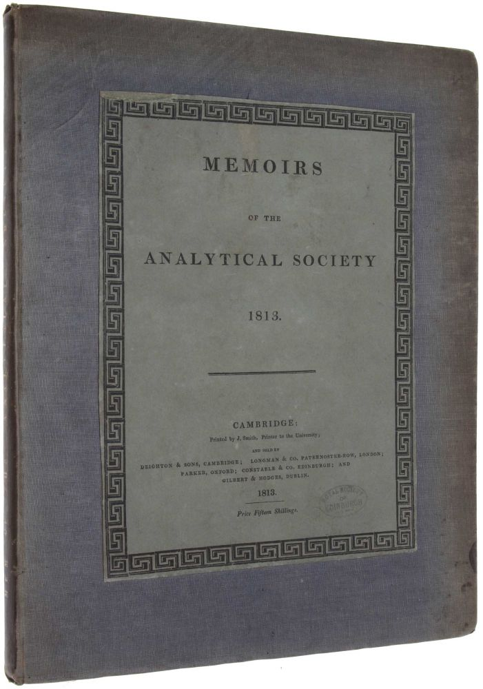 Memoirs of the Analytical Society 1813. Charles BABBAGE, John HERSCHEL.