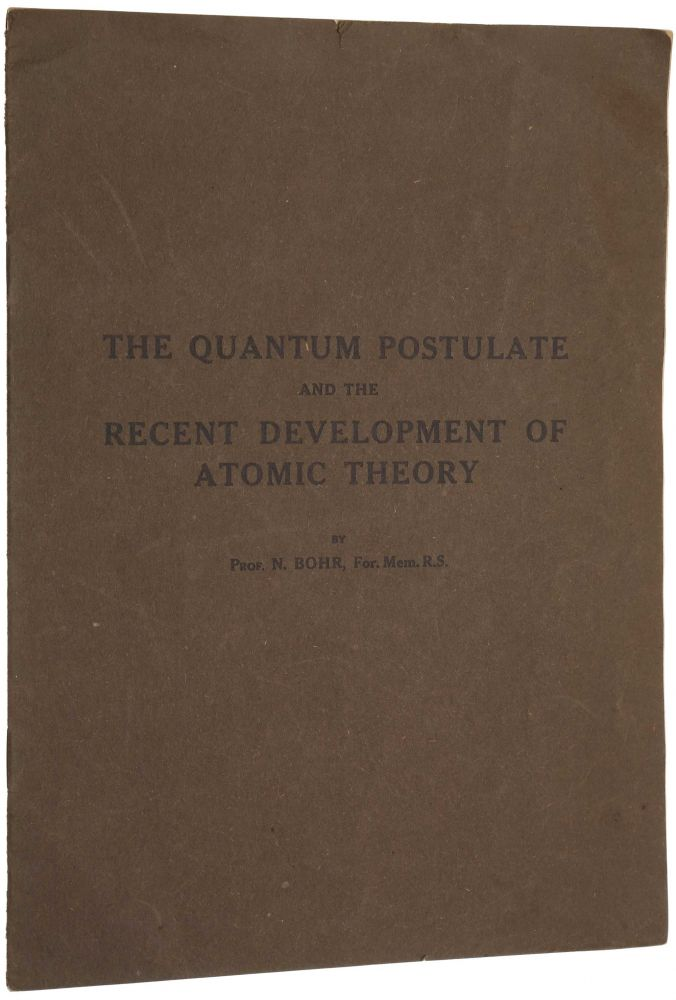 The Quantum Postulate and the Recent Development of Atomic Theory. Niels BOHR.