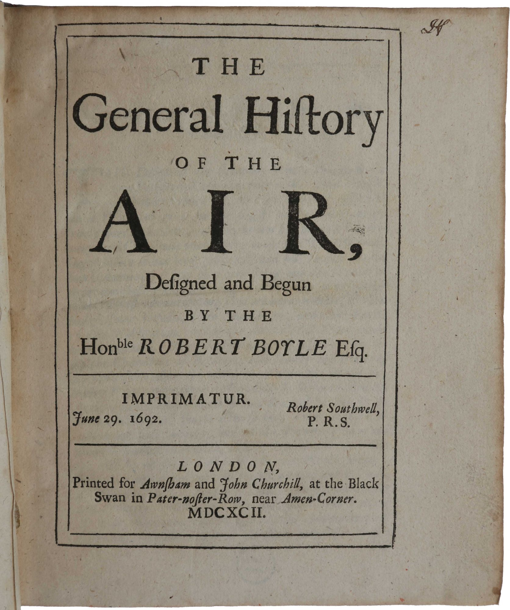 The General History of the Air, Designed and Begun by the Honble Robert Boyle Esq. Robert BOYLE, John LOCKE.