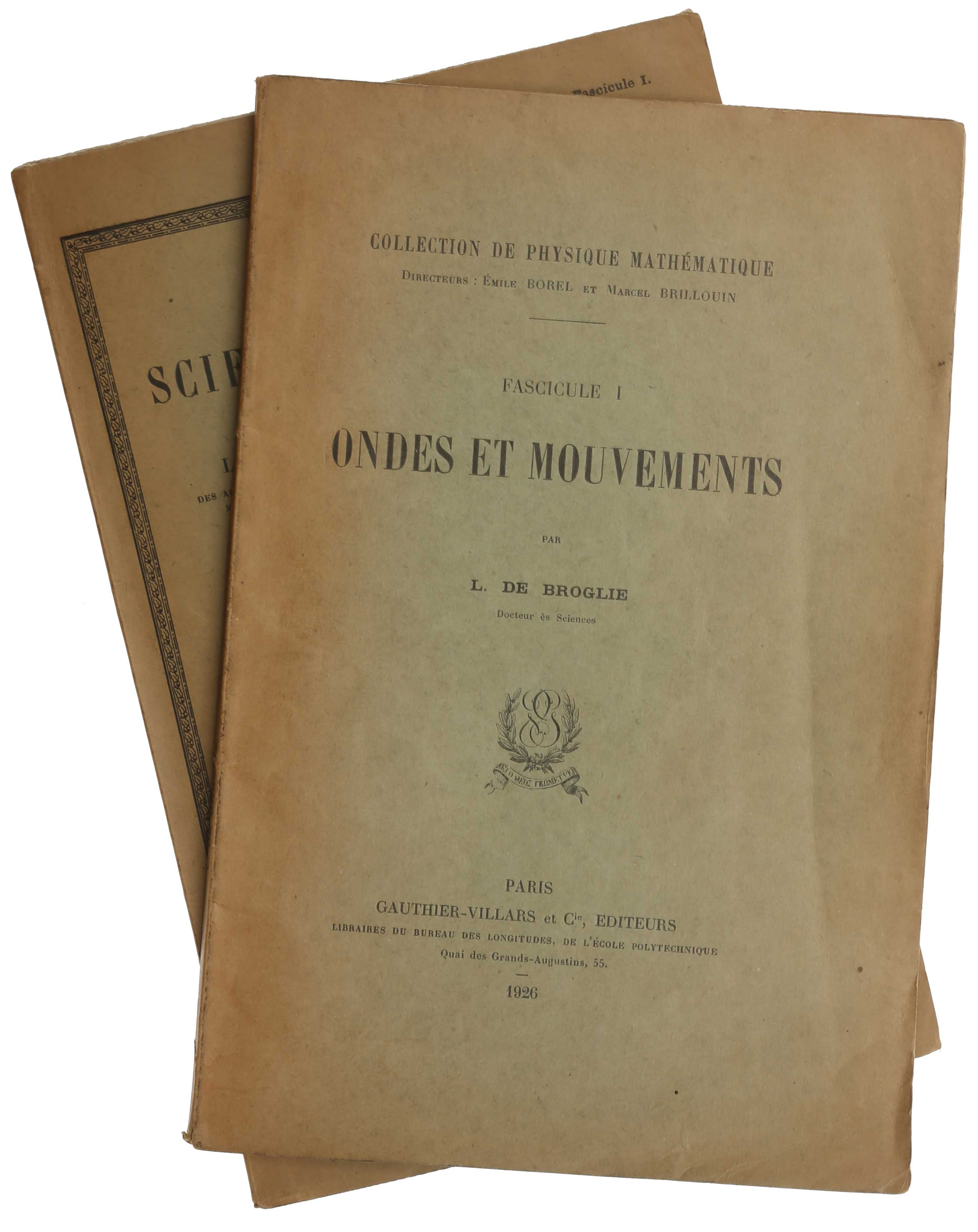 Ondes et Mouvements. Collection de Physique Mathématique; [Offered with:] La Mecanique Ondulatoire. Louis Victor Pierre Raymond De BROGLIE.