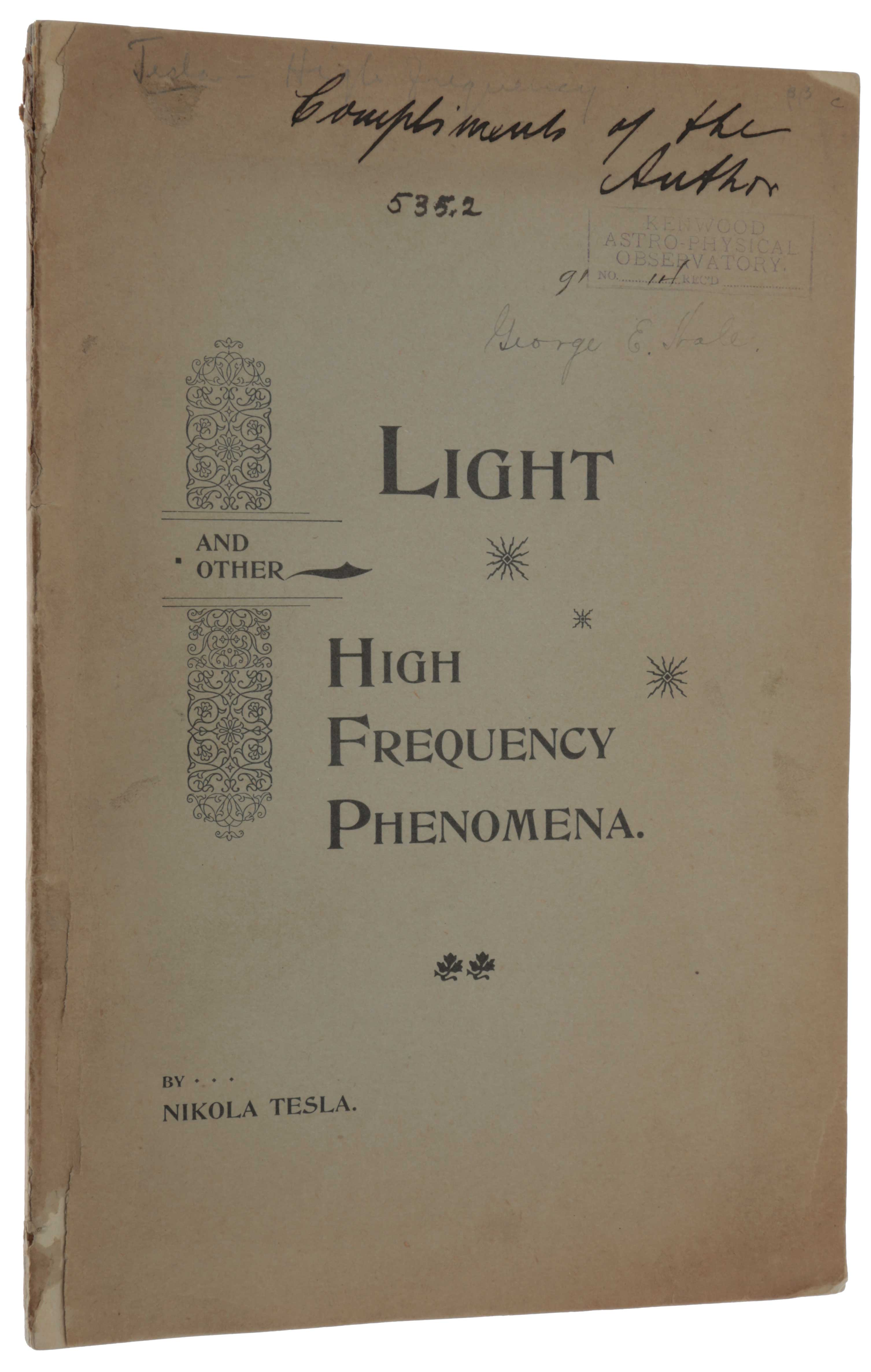 Light and other High Frequency Phenomena. A lecture delivered before the National Electric Light Association at its Sixteenth Convention held at St. Louis, MO, February 28th, March 1st and 2d, 1893. Nikola TESLA.