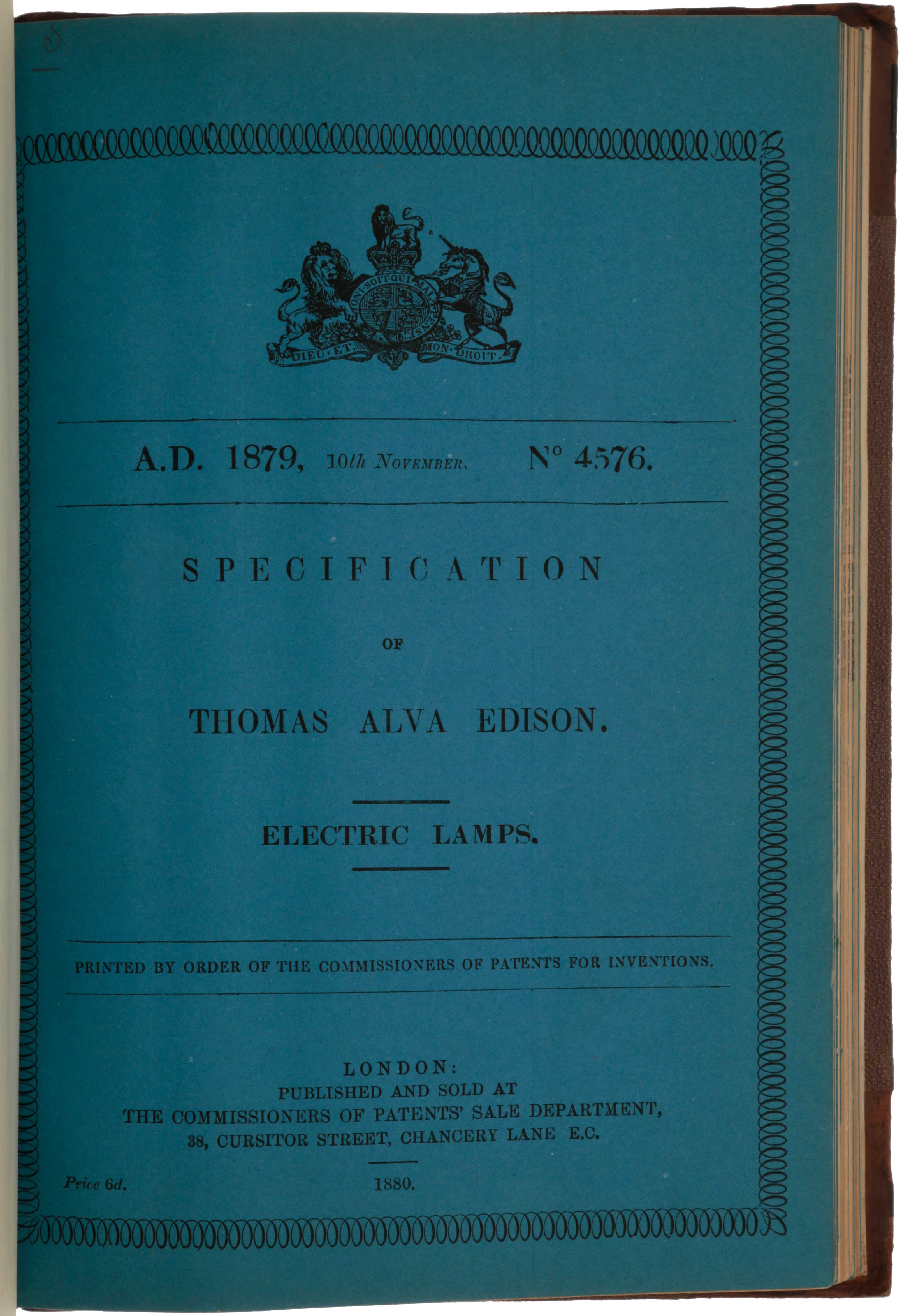 Specification of Thomas Alva Edison. Electric lamps. No. 4576, 10 November, 1879. [Bound with thirteen other patents, including eight more by Edison, most concerned with electric lighting, the design and manufacture of light bulbs, and the supply of electricity]. Thomas Alva EDISON.
