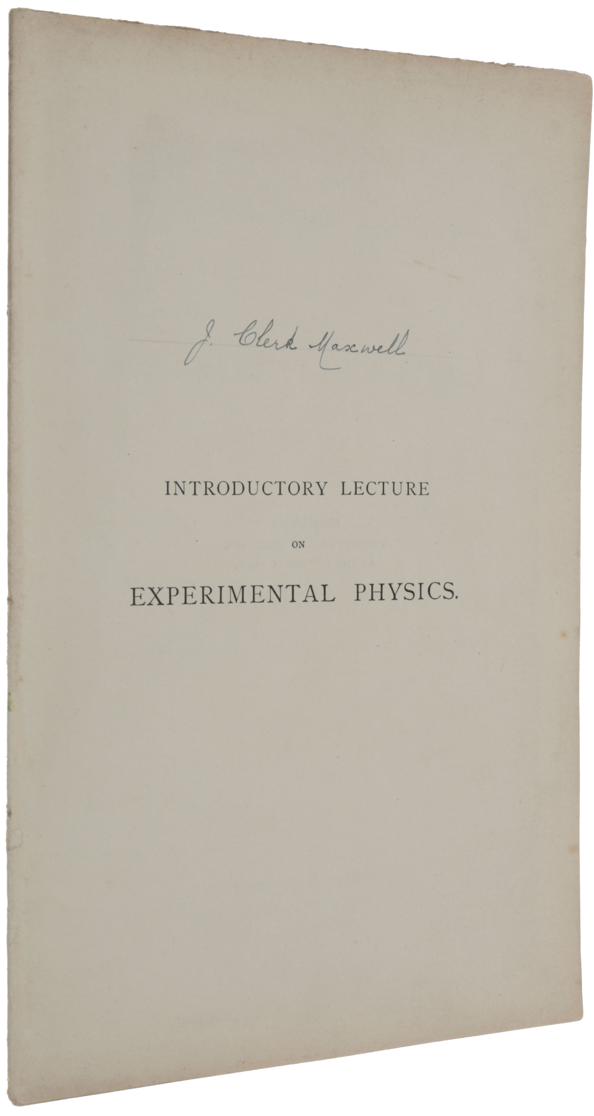 Introductory Lecture on Experimental Physics, October 25th, 1871. James Clerk MAXWELL.