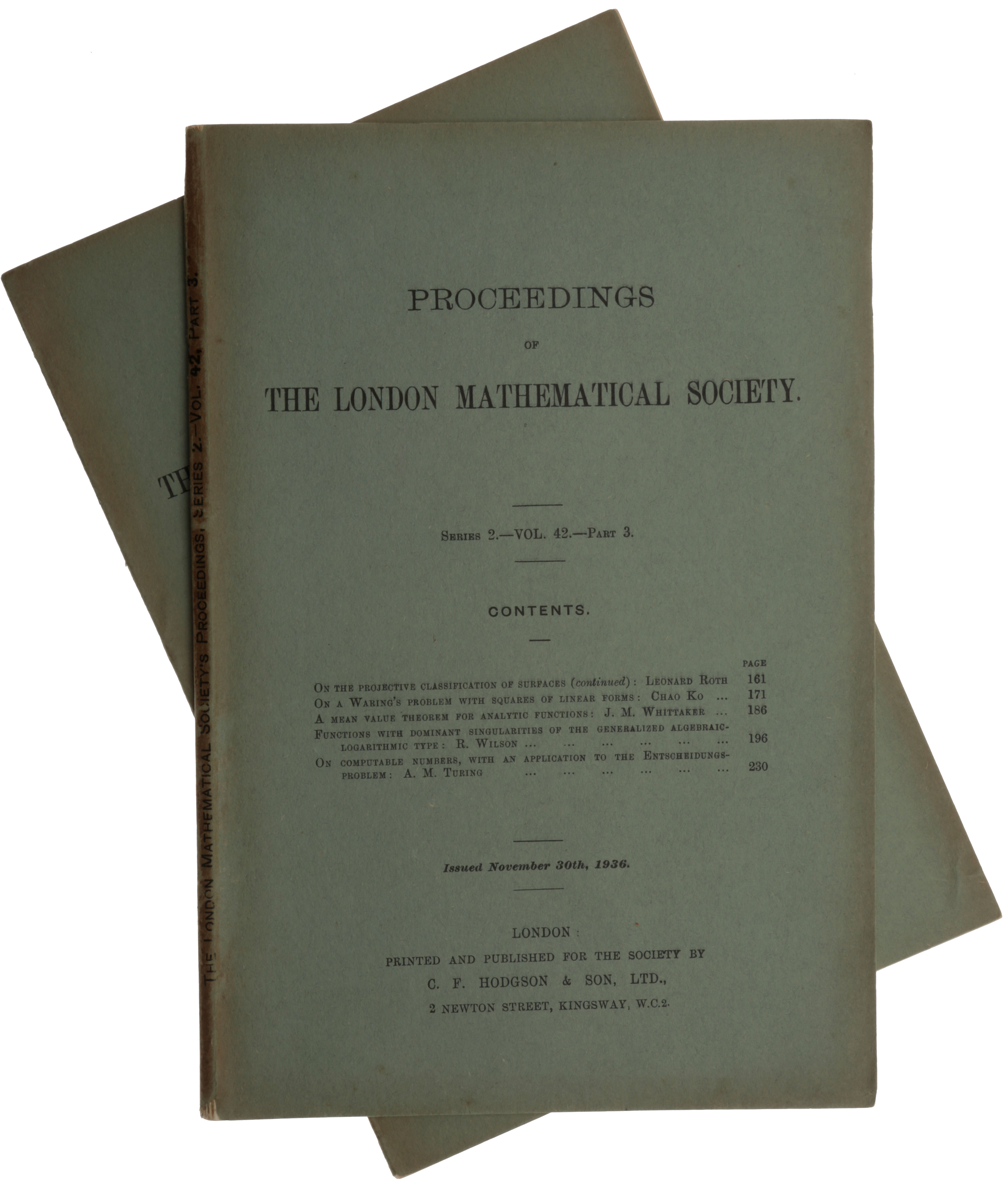 'On computable numbers, with an application to the Entscheidungsproblem,' pp. 230-265 in Proceedings of the London Mathematical Society, series 2, vol. 42, part 3, November 30, 1936 & part 4, December 23, 1936. Alan Mathison TURING.