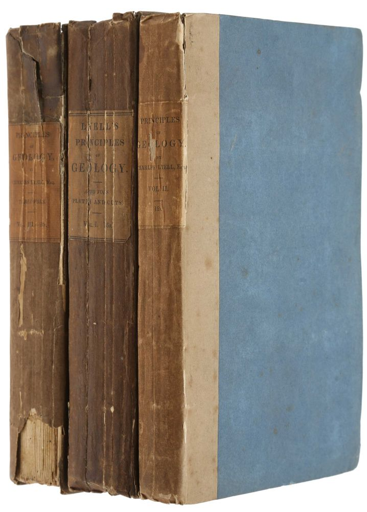 The Principles of Geology: Being an Attempt to Explain the Former Changes of the Earth's Surface, by Reference to Causes now in Operation. Three vols. Charles LYELL.