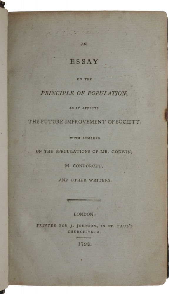 An Essay on the Principle of Population, as it Affects the Future Improvement of Society. With Remarks on the Speculations of Mr. Godwin, M. Condorcet, and Other Writers. Thomas Robert MALTHUS.