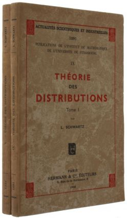 Théorie des Distributions, I-II [all published]. Laurent SCHWARTZ.