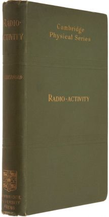 Radio-activity. Ernest RUTHERFORD.