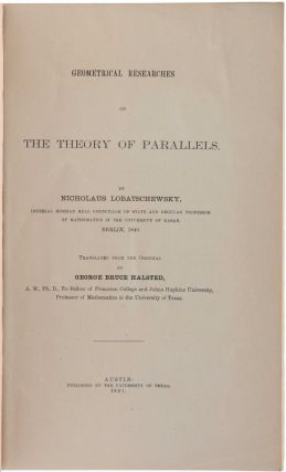 Geometrical Researches on the Theory of Parallels. Translated from the Original by George Bruce...