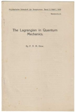 The Lagrangian in Quantum Mechanics. Paul Adrien Maurice DIRAC