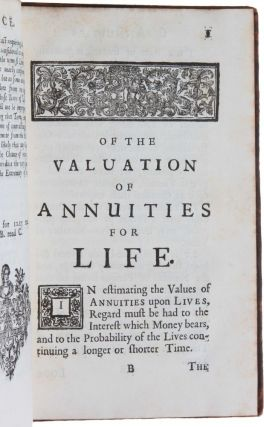 Annuities upon Lives: or, The Valuation of Annuities upon any Number of Lives; as also, of Reversions. To which is added, An Appendix concerning the Expectations of Life, and Probabilities of Survivorship.