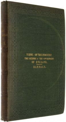 The exposition of 1851; or, views of the industry, the science, and the government, of England. Charles BABBAGE.