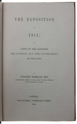 The exposition of 1851; or, views of the industry, the science, and the government, of England.