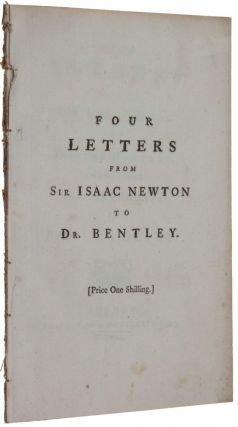 Four letters from Sir Isaac Newton to Doctor Bentley, containing some arguments in proof of a deity.