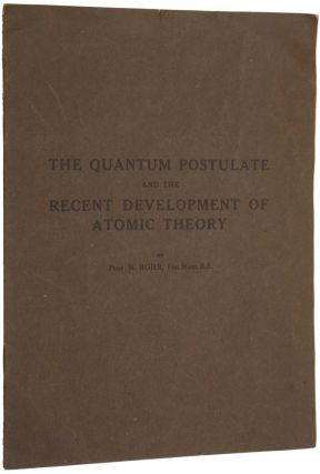 The Quantum Postulate and the Recent Development of Atomic Theory. Niels BOHR