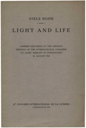 Light and life. Address delivered at the opening meeting of the International Congress on Light Therapy in Copenhagen 15. August 1932. Niels BOHR.