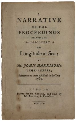 A Narrative of the Proceedings relative to the Discovery of the Longitude at Sea; by Mr. John Harrison's Time-Keeper; Subsequent to those published in the Year 1763. John and James SHORT HARRISON.