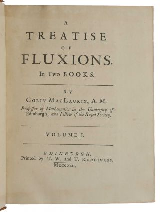 A Treatise of Fluxions. In Two Books. Colin MACLAURIN