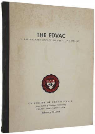 The EDVAC. A Preliminary Report on Logic and Design. Report No. 48-2. John VON NEUMANN, G. W. PATTERSON, L. P. TABOR, R. L. SNYDER, I. TRAVIS.