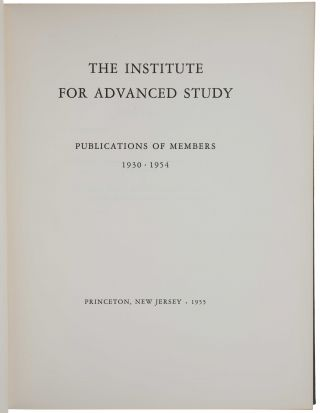The Institute for Advanced Study: Publications of Members 1930-1954.