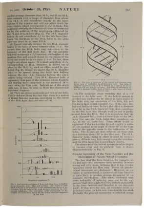 [The six milestone papers on the structure of DNA in original wrappers:] 1. WATSON, J. D. & CRICK, F. H. C. Molecular Structure of Nucleic Acids: A Structure for Deoxyribose Nucleic Acid; 2. WILKINS, M. H. F., STOKES, A. R. & WILSON, H. R. Molecular Structure of Deoxypentose Nucleic Acids; 3. FRANKLIN, R. E. & GOSLING, R. G. Molecular Configuration in Sodium Thymonucleate, pp. 737-41 in Nature, Vol. 171, No. 4356, April 25, 1953. 4. WATSON, J. D. & CRICK, F. H. C. Genetical Implications of the Structure of Deoxyribonucleic Acid, pp. 964-7 in Nature, Vol. 171, No. 4361, May 30, 1953. 5. FRANKLIN, R. E. & GOSLING, R. G. Evidence for 2-Chain Helix in Crystalline Structure of Sodium Deoxyribonucleate, pp. 156-7 in Nature, Vol. 172, No. 4369, July 25, 1953. 6. WILKINS, M. H. F., SEEDS, W. E. STOKES, A. R. & WILSON, H. R. Helical Structure of Crystalline Deoxypentose Nucleic Acid, pp. 759-62 in Nature, Vol. 172, No. 4382, October 24, 1953.