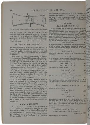 BARDEEN, J. & BRATTAIN, W. H. 'The transistor, a semi-conductor triode,' pp. 230-1 [AND] BRATTAIN, W. H. & BARDEEN, J. 'Nature of the forward current in Germanium point contacts,' pp. 231-2 [AND] SHOCKLEY, W. & PEARSON, W. L. 'Modulation of conductance of thin films of semi-conductors by surface charges,' pp. 232-3, in Physical Review Vol. 74, No. 2, July 15, 1948. [Offered with:] BARDEEN, J. & BRATTAIN, W. H. 'Physical principles involved in transistor action,' pp. 1208-25 in Physical Review Vol. 75, No. 8, April 15, 1949. [Offered with:] SHOCKLEY, William, SPARKS, Morgan & TEAL, Gordon K. 'p-n junction transistors,' pp. 151-162 in Physical Review Vol. 83, No. 1, July 1, 1951.
