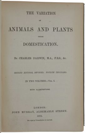 The Variation of Animals and Plants under Domestication ... Second edition, revised, fourth thousand.