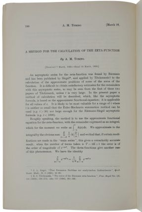 'A Method for the Calculation of the Zeta-Function', pp. 180-197 in Proceedings of the London Mathematical Society, Series 2, Vol. 48, No. 3, December 15, 1943. London: C. F. Hodgson and Son, 1943. [Offered with:] 'Some calculations of the Riemann zeta-function,' pp. 99-117 in ibid., Series 3, Vol. 3, No. 9, March 1953.