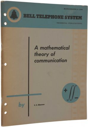 A Mathematical Theory of Communication. Offprint from Bell System Technical Journal, Vol. 27...
