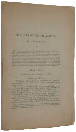 Elements of Vector Analysis. [Offered with:] Autograph letter from Gibbs to John Monroe Van...