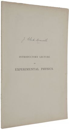 Introductory Lecture on Experimental Physics, October 25th, 1871. James Clerk MAXWELL
