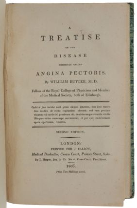 An Inquiry into the Symptoms and Causes of the Syncope Anginosa, commonly called Angina Pectoris. [Bound with:] BUTTER, William. A Treatise on the Disease commonly called Angina Pectoris.