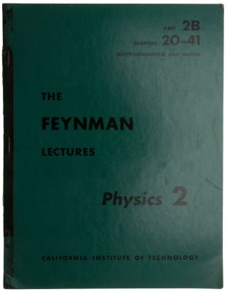 The Feynman Lectures: Physics 2: Part 2B, Chapters 20-41: Electromagnetism and Matter. Richard P....