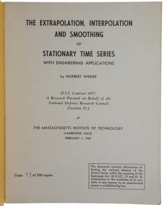 The Extrapolation, Interpretation and Smoothing of Stationary Time Series with Engineering Applications. DIC Contract 6037, A Research Pursued on Behalf of the National Defense Research Council.