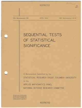Sequential Analysis of Statistical Data: Theory; [with:] Sequential Tests of Statistical Significance; [with:] Sequential Analysis of Statistical Data: Applications.