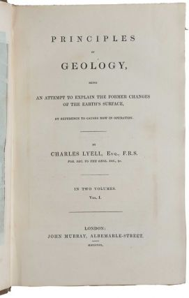 The Principles of Geology: Being an Attempt to Explain the Former Changes of the Earth's Surface, by Reference to Causes now in Operation. Three vols.