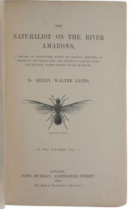 The naturalist on the River Amazons, a record of adventures, habits of animals, sketches of Brazilian and Indian life and aspects of nature under the Equator during eleven years of travel.
