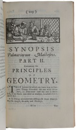 Synopsis palmariorum matheseos: or, A new introduction to the mathematics: Containing the principles of arithmetic & geometry demonstrated, in a short and easie method; with their application to the most useful parts thereof: as, resolving of equations, infinite series, making the logarithms; interest, simple and compound; the chief properties of the conic sections; mensuration of surfaces and solids; the fundamental precepts of perspective; trigonometry; the laws of motion apply'd to mechanic powers, gunnery, &c. Design'd for the benefit, and adapted to the capacities of beginners.